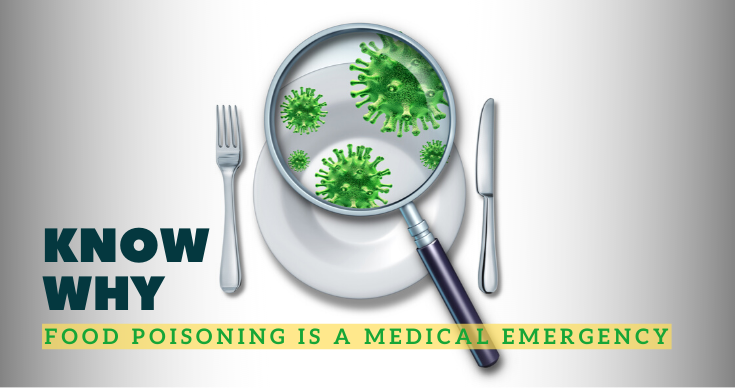 Know Why Food Poisoning A Medical Emergency
