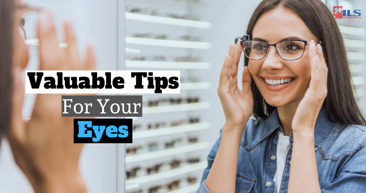 Valuable Tips For Your Eyes