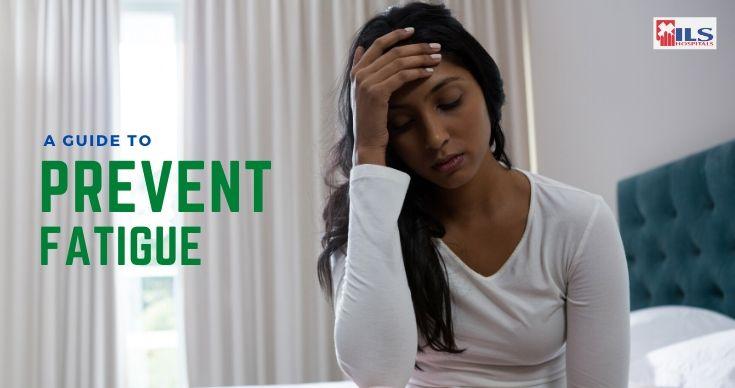 Fatigue | ILS Hospitals